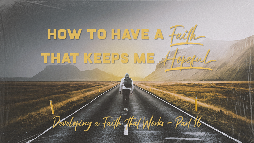 How to Have a Faith that Keeps Me Hopeful Image