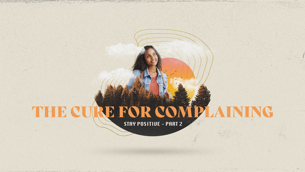 The Cure for Complaining Image